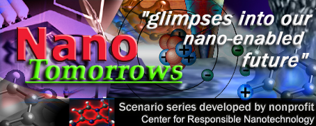 Center for Responsible Nanotechnology scenarios