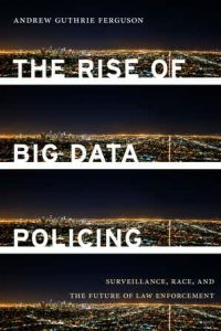 Couverture du livre d'Andrew Ferguson The Rise of Big Data Policing